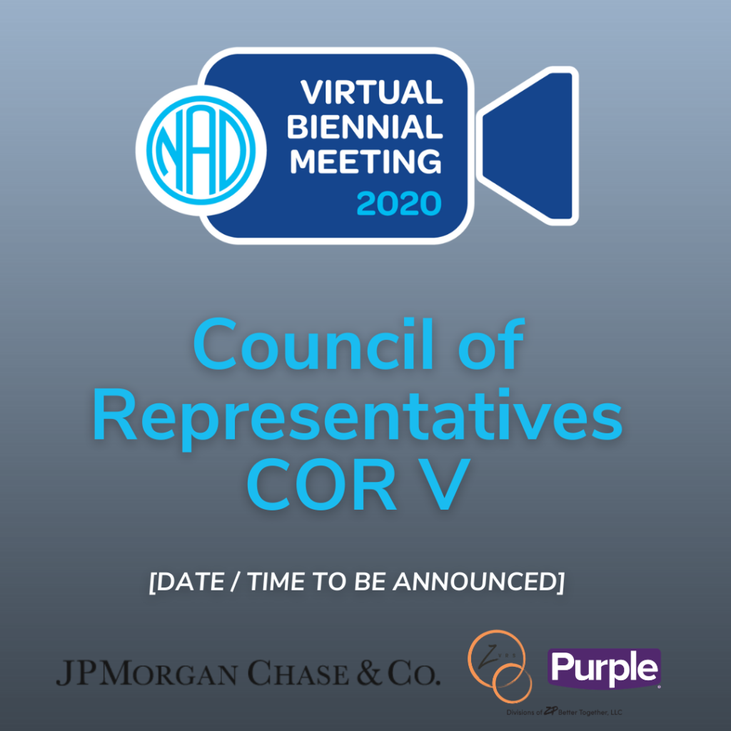 Gray background. Top icon is a video camera with 'Virtual Biennial Meeting 2020'. Middle text: 'Council of Representatives COR V. Date/Time to be announced. Bottom row: 'Sponsored by JP Morgan Chase and ZVRS/Purple'